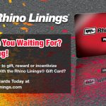 Buy Your Rhino Linings Gift Cards Today